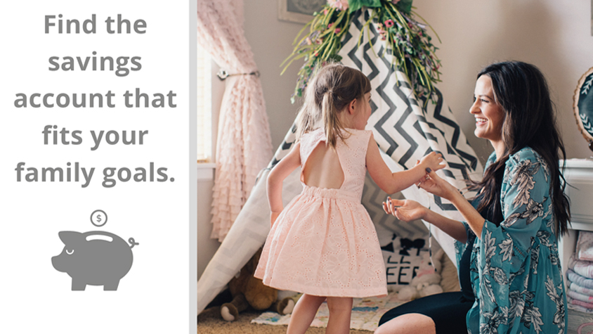 mom with little girl with banner on side - Find savings account that fits your family goals.