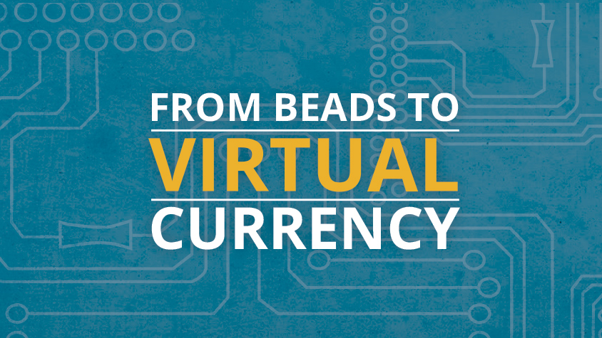 Graphic: From Beads to Virtual Currency